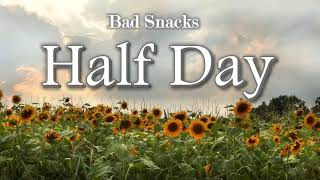 Bad Snacks - Half Day