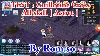 Ragnarok Mobile [ Sv.China ] : CBT - Test all skill [ Active ] - Guillotine Cross
