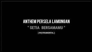 Instrumental    Anthem Persela Lamongan (Setia bersamamu)
