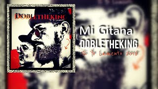 12- Mi gitana- Dobletheking- 2018- Álbum- Si yo lamento