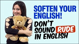 STOP ✋SAYING THIS! Don't Sound RUDE In English. Learn English Softeners speak POLITE English.