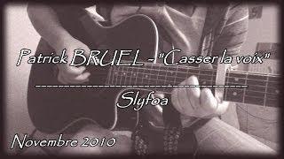 """43. """"Casser la voix"""" - Patrick BRUEL (Cover Guitare Acoustique)"""