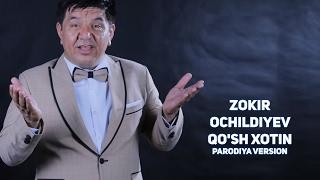 Zokir Ochildiyev - Qosh xotin (parodiya) | Зокир Очилдиев - Куш хотин (пародия)