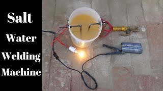 Diy Experiment With Salt Water Make Welding Machine At Home 230V Salt Water Electric Welding Machine