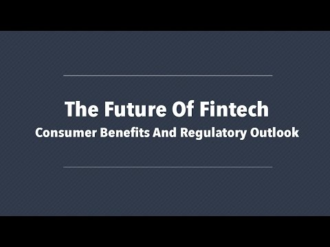 The Future of Fintech: Consumer Benefits and Regulatory Outlook