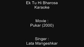 Ek Tu Hi Bharosa - Karaoke - Pukar (2000) - Lata Mangeshkar