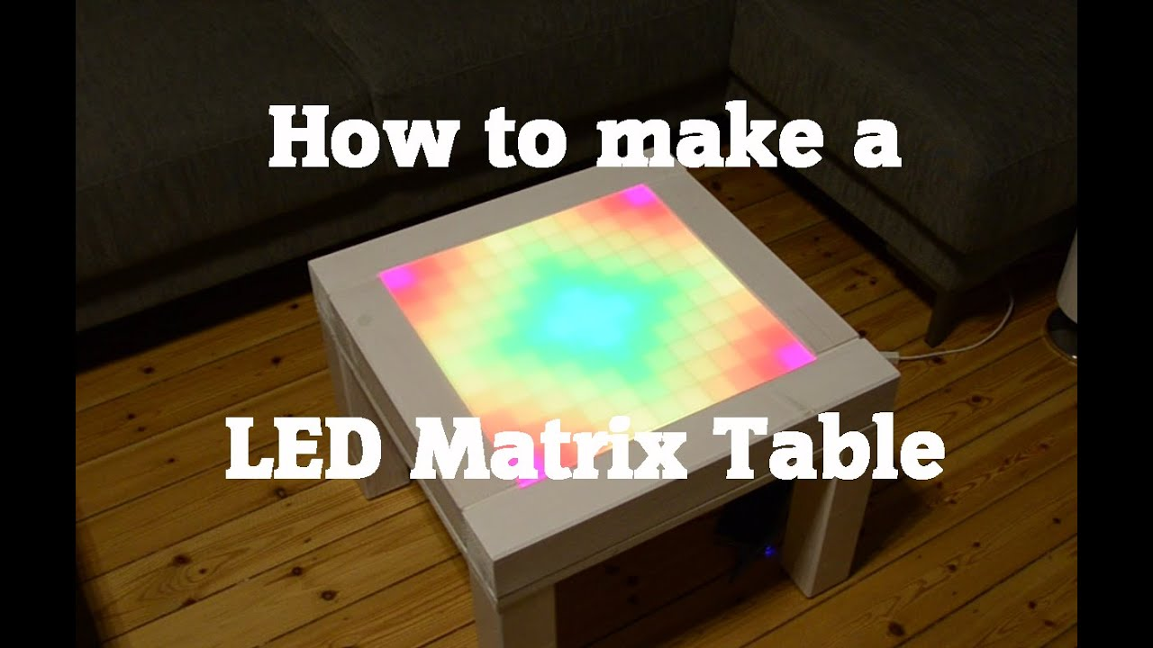 How To Make A Diy Led Matrix Table
