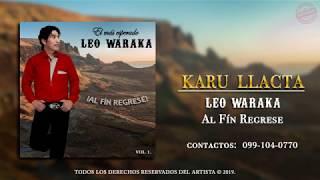 LEO WARAKA - KARU LLACTA (oficial)
