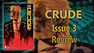Crude Issue #3 Comic Review