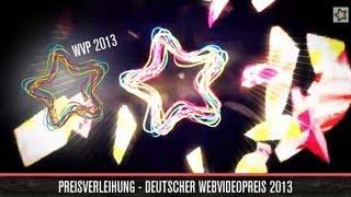 Preisverleihung - Deutscher Webvideopreis 2013