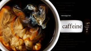 [1.24 MB] Caffeine - Menunggu Hari