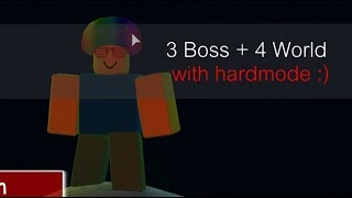 Roblox - 3 Boss + 4 World (HARDMODE) [Uuhhh.wav]