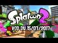 Splatoon2™ : MA TOUTE PREMIÈRE FOIS SUR SPLATOON ! [VOD du 15/07/2017]🔴