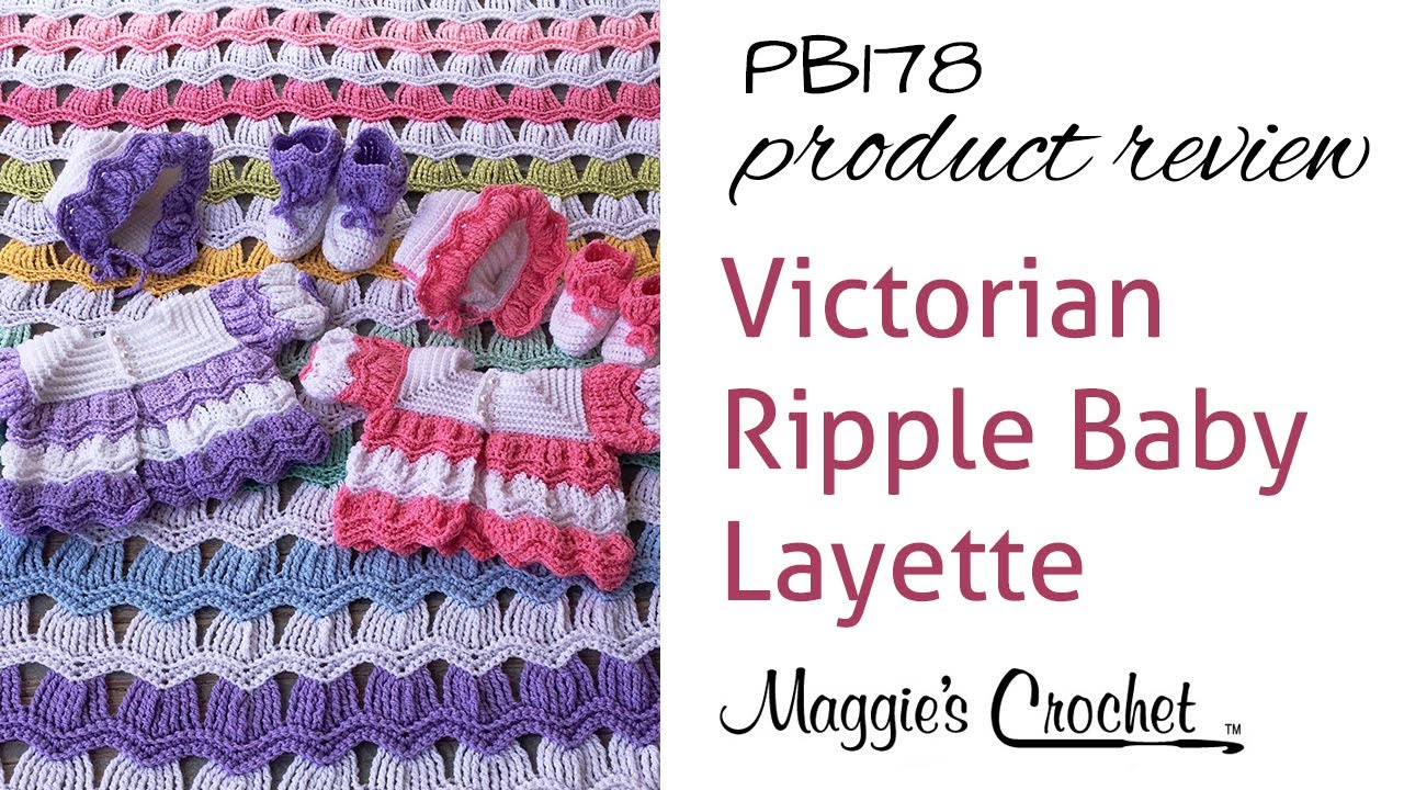 Victorian Ripple Baby Layette Crochet Pattern Product Review PB178 ...