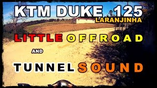 Little OffRoad and Sound Inside a Tunnel, Pequeno Off-Road e Som num Túnel - KTM Duke 125 Laranjinha