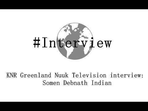 KNR Greenland Nuuk Television interview : Somen Debnath Indian