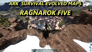 Ark Survival Evolved MAPS - RAGNAROK PART FIVE