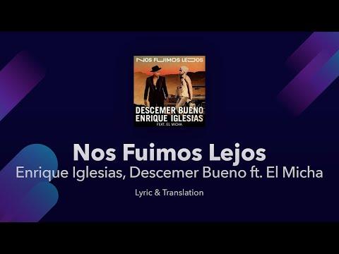 Nos Fuimos Lejos Lyrics English Translation - Enrique Iglesias, Descemer Bueno f