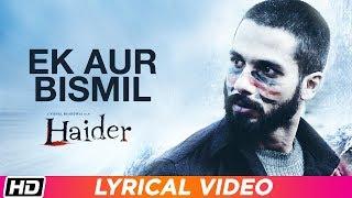 Ek Aur Bismil | Lyrical | Haider| Sukhwinder Singh| Shahid Kapoor| Shraddha K| Vishal Bhardwaj