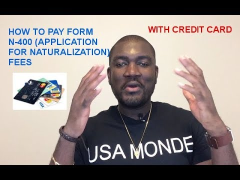 How To Pay N 400 Application For Naturalization Fees With Credit