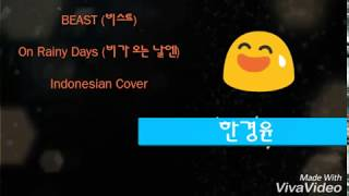 Beast (비스트) - On Rainy Days (비가 오는 날엔) [Indonesian cover]