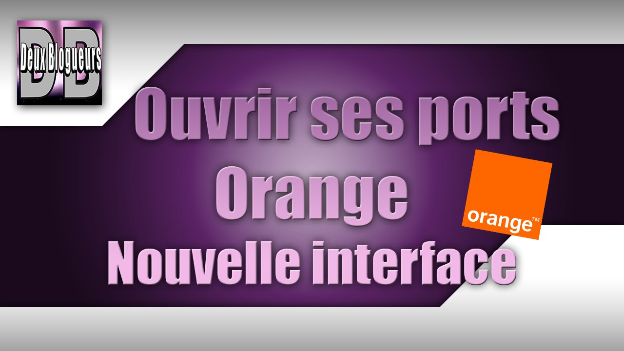 comment ouvrir ses ports orange pour serveur minecraft nouvelle interface hd fr