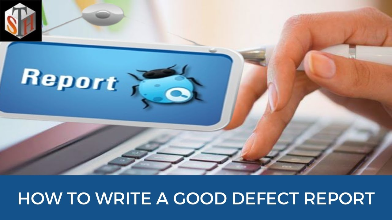 bug report how to write a good defect report with sample bug report youtube