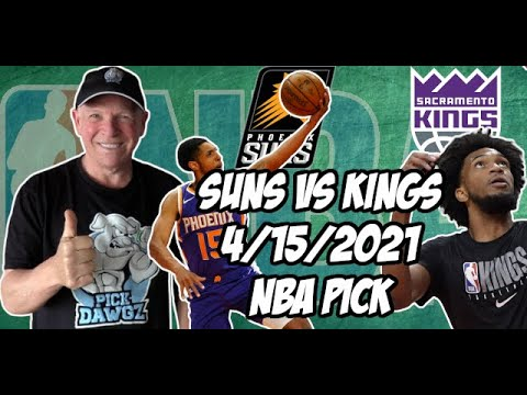 Phoenix Suns vs Sacramento Kings 4/15/21 Free NBA Pick and Prediction NBA Betting Tips