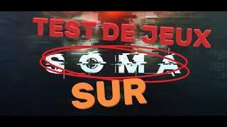 TEST DE JEUX ! | PS4 / SOMA