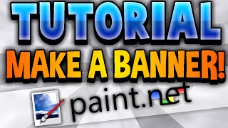 How To Make an AMAZING YouTube Channel Banner FREE! - Paint NET
