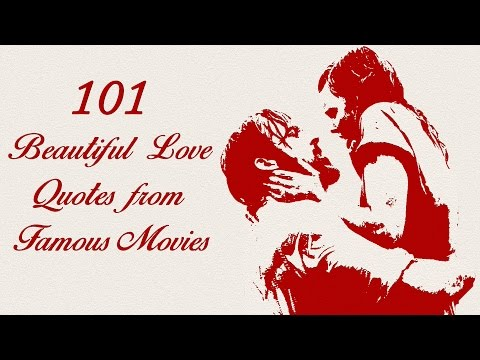 101 Beautiful Love Quotes from Famous Movies