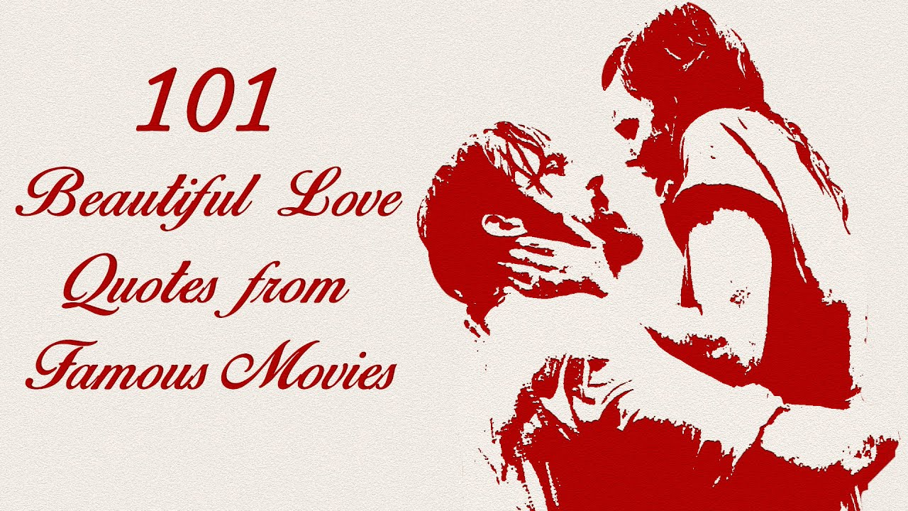 Famouse Love Quotes 101 Beautiful Love Quotes From Famous Movies  Youtube