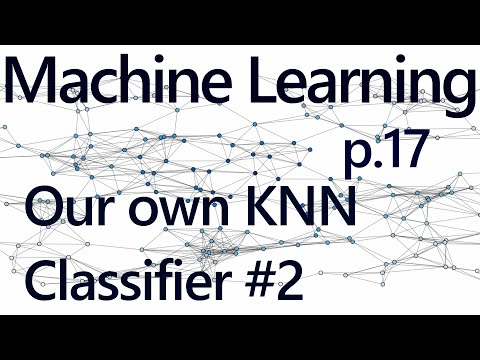 Writing our own K Nearest Neighbors in Code - Practical Machine Learning Tutorial with Python p.17