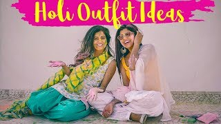 What To Wear | Holi Outfit Ideas | How To Style Your Ethnic Clothes For Holi
