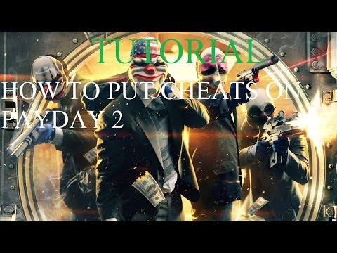Tutorial - How to put cheats on Payday 2