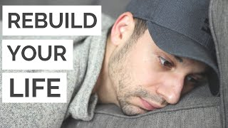 How to Rebuild Y๐ur Life From Nothing