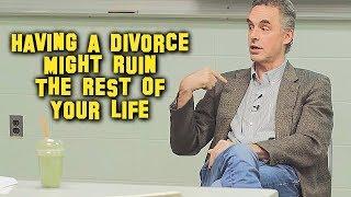 Divorce May Ruin You   Jordan Peterson