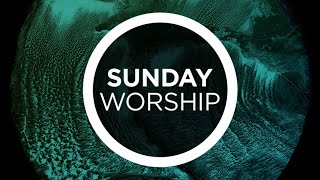 Sunday Worship Service 5-25-21