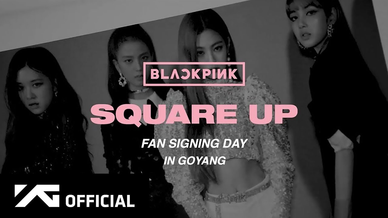 BLACKPINK - 'SQUARE UP' FAN SIGNING DAY IN GOYANG