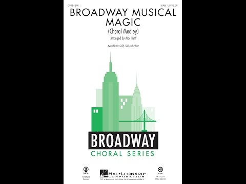 Broadway Musical Magic, Section 1 (SAB) - Arranged by Mac Huff