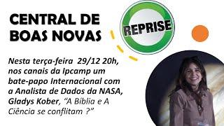 """Central de Boas Novas """"BÍBLIA E CIÊNCIA SE CONFLITAM ?"""""""
