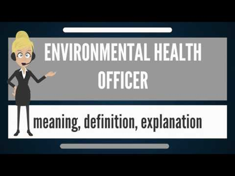 What Is ENVIRONMENTAL HEALTH OFFICER? What Does ENVIRONMENTAL HEALTH OFFICER Mean?