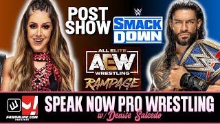 WWE Smackdown & AEW Rampage Review! | Speak Now Pro Wrestling w/ Denise Salcedo & John Pollock