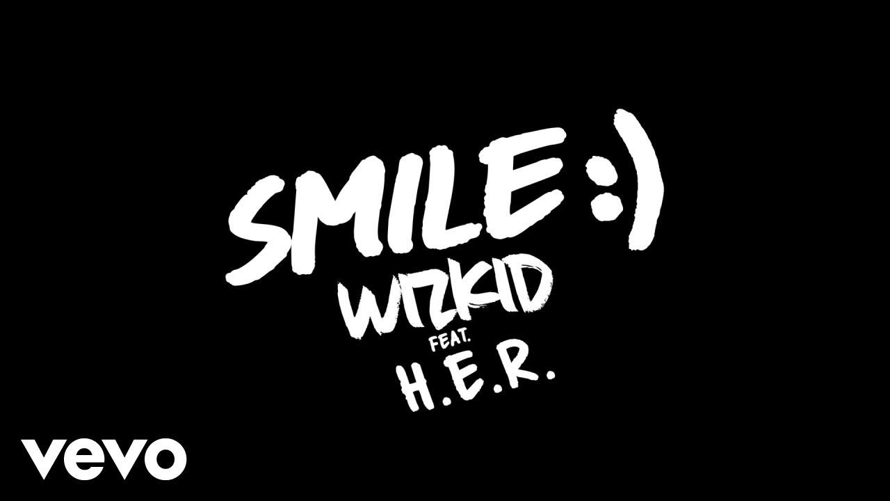 WizKid - Smile (Audio) ft. H.E.R.