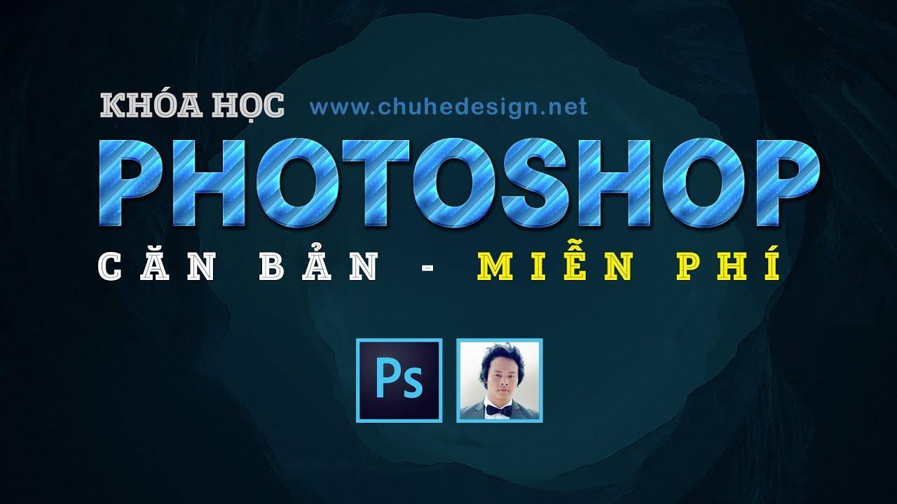 PTS Căn Bản – Giới thiệu khóa học Photoshop Online miễn phí #ChuheDesign