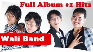 LAGU Indonesia Terbaru 2017 -  WALI BAND -  Full Album Terbaru &  Populer HITS