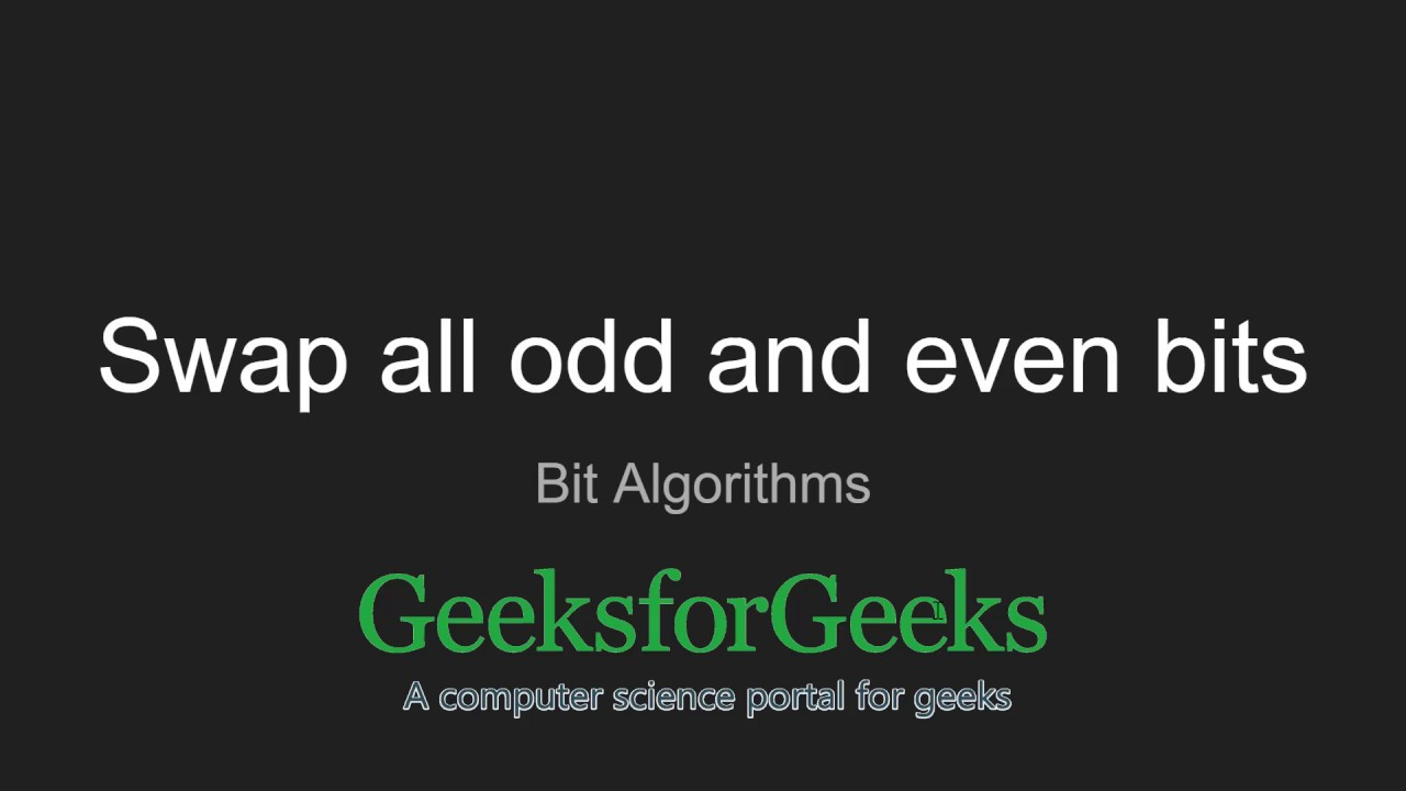 Swap all odd and even bits - GeeksforGeeks