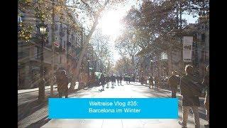 Weltreise Vlog #35: Barcelona im Winter
