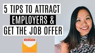 5 Tips to Attract Employers & Get the Job Offer