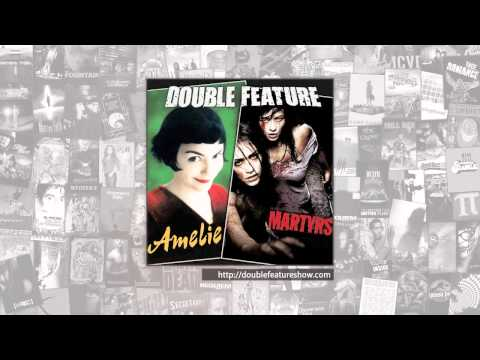 Double Feature | Amelie + Martyrs